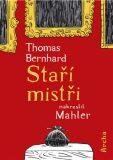 Staří mistři - Thomas Bernhard, ...