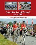 Starokladrubští koně ve světě / Kladruber Horses in the World - Dalibor Gregor, Machek Jiří