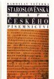 Staroslověnská etapa českého písemnictví - Radoslav Večerka
