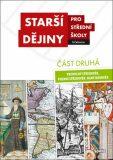 Starší dějiny pro SŠ - učebnice. Část druhá. Vrcholný středověk, pozdní středověk, raný novověk - kolektiv autorů