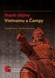 Starší dějiny Vietnamu a Čampy - Michal Schwarz, Ondřej Srba