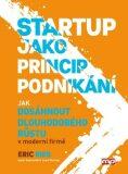 Startup jako princip podnikání - Eric Ries