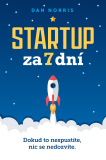 Startup za 7 dní - Dan Norris