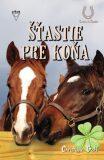 Šťastie pre koňa - Christiane Gohlová