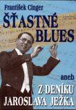 Šťastné blues - František Cinger
