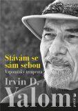 Stávám se sám sebou - Vzpomínky terapeuta - Irvin D. Yalom