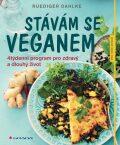 Stávám se veganem - Ruediger Dahlke