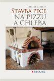 Stavba pece na pizzu a chleba - Jaroslav Závacký