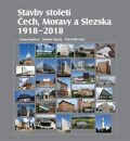 Stavby století Čech, Moravy a Slezska 1918 – 2018 - Petr Vorlík, ...