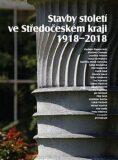 Stavby století ve Středočeském kraji 1918 - 2018 - Vladimír Šlapeta
