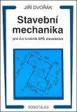 Stavební mechanika pro2. a3. ročník SPŠ - Jiří Dvořák