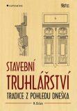Stavební truhlářství - Tradice z pohledu dneška - Dirlam M.