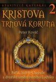 Stavitelé katedrál 2. Kristova trnová koruna - Peter Kováč