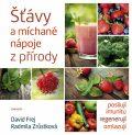 Šťávy a míchané nápoje z přírody - David Frej, ...