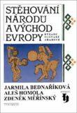 Stěhování národů a východ Evropy - Jarmila Bednaříková