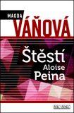Štěstí Aloise Peina - Magda Váňová