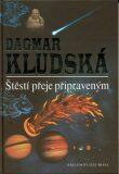 Štěstí přeje připraveným - Dagmar Kludská