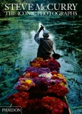 Steve McCurry The Iconic Photographs - Steve McCurry