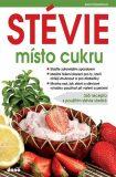 STÉVIE místo cukru - 365 receptů s použitím stévie sladké - Alena Doležalová