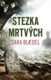 Stezka mrtvých - Sara Blaedelová