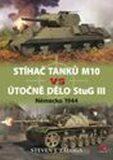 Stíhač tanků M10 vs útočné dělo StuG III - Steven J. Zaloga