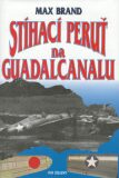 Stíhací peruť na Guadalcanalu - Max Brand