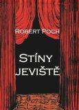 Stíny jeviště - Robert Poch