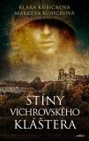 Stíny Vichrovského kláštera - Klára Kubíčková, ...