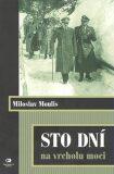 Sto dní na vrcholu moci - Miloslav Moulis