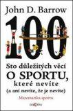 Sto důležitých věcí o sportu, které nevíte (a ani nevíte, že je nevíte). - John D. Barrow