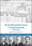 Sto let bratrského hnutí v Českých zemích (1909-2009) - Infiniti art