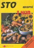 Sto receptů z hub - Miroslav Smotlacha