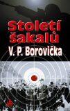 Století šakalů - Václav P. Borovička