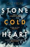 Stone Cold Heart : the addictive new thriller from the author of Sweet Little Lies - Caz Frear