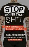 Stop Doing That Sh*t - Bishop Gary John