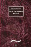 STOP THE TEMPO!  KEBAB - ...