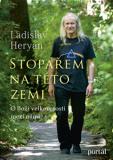 Stopařem na této zemi - O Boží velkoryrosti mezi námi - Ladislav Heryán