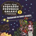 Stopařův průvodce Galaxií 2: Restaurant na konci vesmíru - Douglas Adams