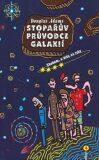 Stopařův průvodce Galaxií 4. - Sbohem, a díky za ryby - Douglas Adams