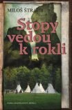 Stopy vedou k rokli - Miloš Štraub