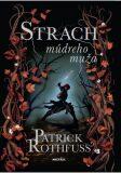 Strach múdreho muža - Patrick Rothfuss