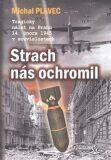 Strach nás ochromil - Michal Plavec