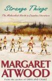 Strange Things - Margaret Atwood