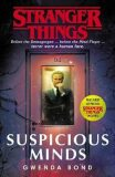 Stranger Things: Suspicious Minds : The First Official Novel - Gwenda Bond