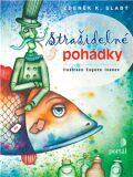 Strašidelné pohádky - Zdeněk K. Slabý, ...