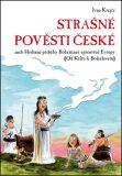 Strašné pověsti české - Ivan Krejčí