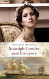 Strastiplné peníze paní Darcyové - Elizabeth Astonová