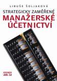 Strategicky zaměřené manažerské účetnictví - Libuše Šoljaková