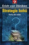Strategie bohů - Erich von Däniken