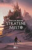 Stratené mesto - Philip Reeve